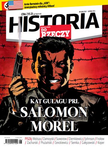"""Okładka miesięcznika """"Historia Do Rzeczy"""" nr 6/2015 (28)"""